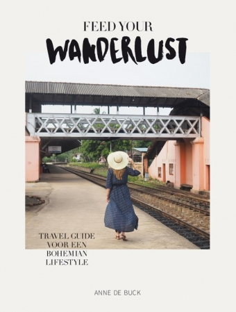 Boek Feed your wanderlust - Anne de Buck